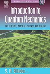 Introduction to Quantum Mechanics- in Chemistry, Materials Science, and Biology (Complementary Science)