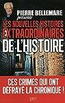 Pierre Bellemare présente les nouvelles histoires extraordinaires de l'Histoire par Collectif