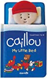 img - for Caillou: My Little Bed: Count from 1 to 10 (Caillou (Board Books)) book / textbook / text book