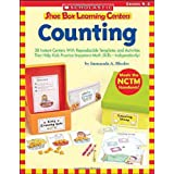 Shoe Box Learning Centers: Counting: 30 Instant Centers With Reproducible Templates and Activities That Help Kids Practice Important Math Skills-Independently! ~ Immacula Rhodes