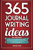 365 Journal Writing Ideas: A year of daily journal writing prompts, questions & actions to fill your journal with memories, self-reflection, creativity & direction