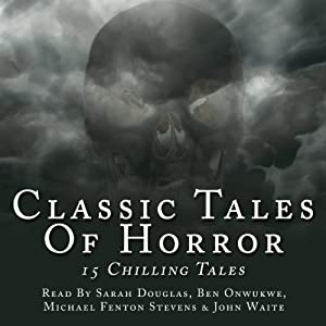 Classic Tales Of Horror | [Ambrose Bierce, Bram Stoker, Charles Dickens, Henry James, H P Lovecraft, Daniel Defoe, Mary Shelley, W W Jacobs]