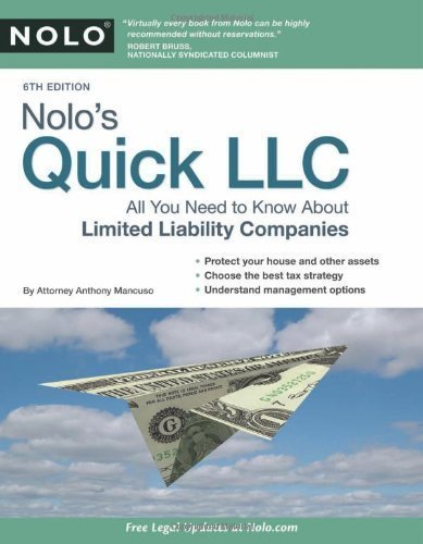 By Anthony Mancuso Attorney: Nolo's Quick LLC: All You Need to Know About Limited Liability Companies Sixth (6th) Edition