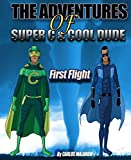 The Adventures of Super C and Cool Dude: First Flight