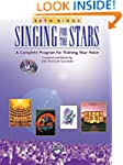 Singing for the Stars: A Complete Pro...