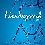 Kierkegaard: A Single Life | Stephen Backhouse