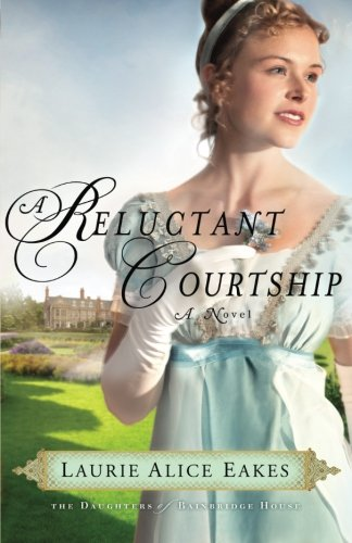 Image of A Reluctant Courtship (The Daughters of Bainbridge House)