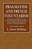 img - for Pragmatism and French Voluntarism: With Especial Reference to the Notion of Truth in the Development of French Philosophy from Maine De Biran to Professor Bergson (Girton Coillege Studies) (Volume 6) book / textbook / text book