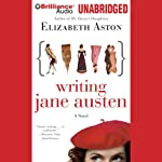 Writing Jane Austen: A Novel | Elizabeth Aston