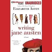 Writing Jane Austen: A Novel | [Elizabeth Aston]
