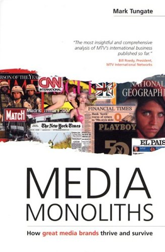 Mark Tungate - Media Monoliths: How Great Media Brands Thrive and Survive