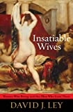 img - for Insatiable Wives: Women Who Stray and the Men Who Love Them book / textbook / text book