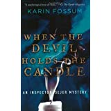 When the Devil Holds the Candle (Inspector Sejer Mysteries) ~ Karin Fossum