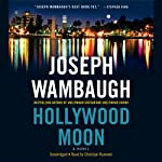 Hollywood Moon: A Novel (       UNABRIDGED) by Joseph Wambaugh Narrated by Christian Rummel