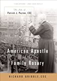 img - for American Apostle of the Family Rosary: The Life of Patrick J. Peyton, CSC book / textbook / text book
