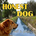 Honest to Dog: Golden Retriever Mysteries, Volume 7 Audiobook by Neil S. Plakcy Narrated by Kelly Libatique