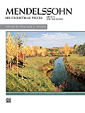 Mendelssohn -- Six Christmas Pieces, Op. 72 (Alfred Masterwork Editions) (0739005901) by Mendelssohn, Felix