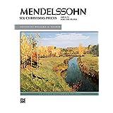Mendelssohn -- Six Christmas Pieces, Op. 72 (Alfred Masterwork Editions) ~ Felix Mendelssohn