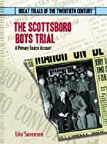 The Scottsboro Boys Trial: A Primary Source Account (Great Trials of the 20th Century.)