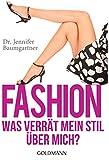 Fashion - Was verr�t mein Stil �ber mich?