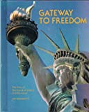 img - for Gateway to Freedom: The Story of the Statue of Liberty and Ellis Island book / textbook / text book
