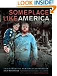 Someplace Like America: Tales from th...