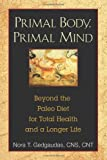 img - for By Nora T. Gedgaudas - Primal Body, Primal Mind: The Secrets of the Paleo Diet and New Discoveries in Brain and Longevity Science (Reprint) (5/24/11) book / textbook / text book