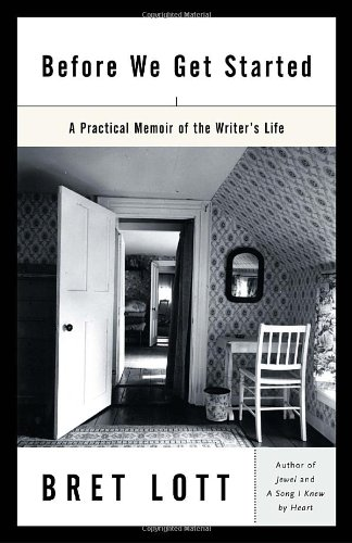 Before We Get Started: A Practical Memoir of the Writer's...