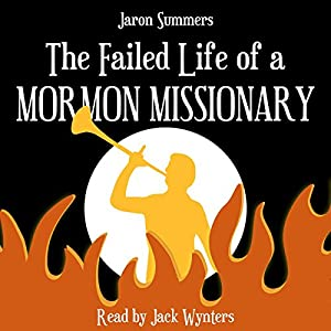 The Failed Life of a Mormon Missionary Audiobook