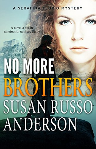 No More Brothers: Volume 2 (A Serafina Florio Mystery)