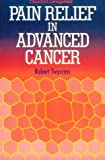 img - for Pain Relief in Advanced Cancer by Robert Twycross DM (1994-09-19) book / textbook / text book