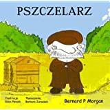 Pszczelarz (Polish Title)by Bernard P. Morgan