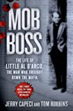 Mob Boss: The Life of Little Al DArco, the Man Who Brought Down the Mafia