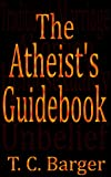 The Atheists Guidebook