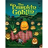 The Pumpkin Goblin Makes Friends ~ Melinda Clements