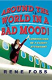 Around the World in a Bad Mood!: Confessions of a Flight Attendant (English Edition)