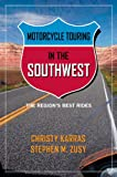 Search : Motorcycle Touring in the Southwest: The Region's Best Rides