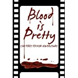 Blood is Pretty (A Fixxer Adventure) ~ Steven Paul Leiva