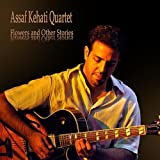 Assaf Kehati Quartet - Flowers & Other Stories