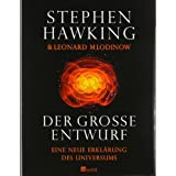 Der groe Entwurf: Eine neue Erklrung des Universumsvon &#34;Stephen Hawking&#34;