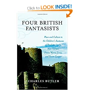 Four British Fantasists: Place and Culture in the Children's Fantasies of Penelope Lively, Alan Garner, Diana... by Charles Butler