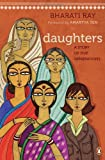 Daughters: A Story of Five Generations (0143416480) by Bharati Ray