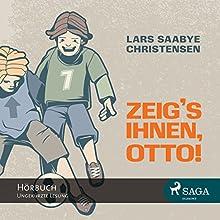 Zeig's ihnen, Otto! (       ungekürzt) von Lars Saabye Christensen Gesprochen von: Daniel Klein