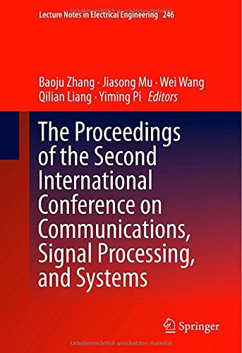 The Proceedings Of The Second International Conference On Communications, Signal Processing, And Systems (Lecture Notes In Electrical Engineering)