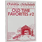 Old Time Favorites #2 Music For The Music Maker (Full Music Listing Included)