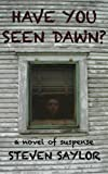 Have You Seen Dawn?: A Novel of Suspense (English Edition)