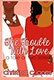 img - for The Trouble With Love (Volume 1) book / textbook / text book