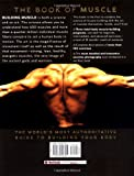 Mens Health: The Book of Muscle : The Worlds Most Authoritative Guide to Building Your Body