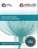 img - for Key element guide ITIL service operation (Key Element Guide Suite) by Randy Steinberg (2012-07-31) book / textbook / text book