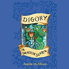 Digory the Dragon Slayer (       UNABRIDGED) by Angela McAllister Narrated by Richard Mitchley